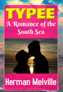 Typee : A Romance of the South Sea