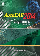 Autocad 2014 for Engineers Volume 1  For Polytechnic Student
