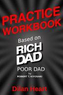 Practice WorkBook Based on Rich Dad Poor Dad By Robert T  Kiyosaki By Dilan Heart Book