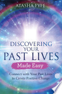 Discovering Your Past Lives Made Easy