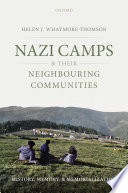 Nazi Camps and their Neighbouring Communities