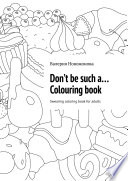 Don   t be such a    Colouring book  Swearing coloring book for adults