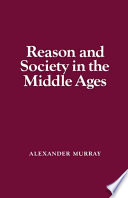 Reason and Society in the Middle Ages