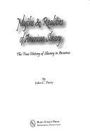 Myths   Realities of American Slavery