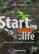 Starting over: a way of life