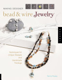 Making Designer Bead   Wire Jewelry