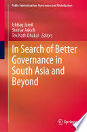 In Search Of Better Governance In South Asia And Beyond Book