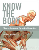 Know the Body: Muscle, Bone, and Palpation Essentials - E-Book