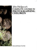 John Hedgecoe's Complete Course in Photographing Children