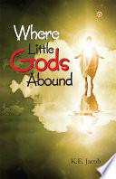 Where Little Gods Abound Book PDF