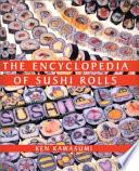 The Encyclopedia of Sushi Rolls
