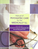Manual of Psychiatric Care for the Medically Ill Book