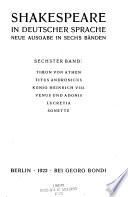Shakespeare in deutscher Sprache: Timon von Athen. Titus Andronicus. König Heinrich VIII. Venus und Adonis. Lucretia. Sonette