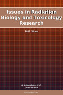 Issues in Radiation Biology and Toxicology Research  2011 Edition