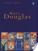 Mary Douglas  : An Intellectual Biography