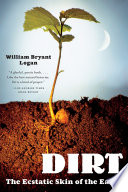 Dirt  The Ecstatic Skin of the Earth