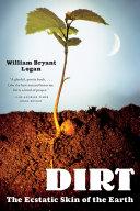 Dirt: The Ecstatic Skin of the Earth [Pdf/ePub] eBook