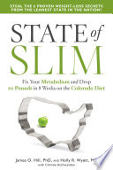 """State of Slim: Fix Your Metabolism and Drop 20 Pounds in 8 Weeks on the Colorado Diet"" by James O. Hill, Holly Wyatt, Christie Aschwanden"