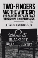 Two Fingers and the White Guy Who Said the Only Safe Place to Live Is on an Indian Reservation