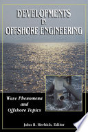 Developments in Offshore Engineering  Wave Phenomena and Offshore Topics Book