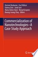 Commercialization of Nanotechnologies   A Case Study Approach Book