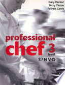 """Professional Chef: Level 3 S/NVQ"" by Gary Hunter, Terry Tinton, Patrick Carey"