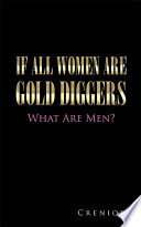 If All Women Are Gold Diggers