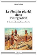 Le féminin pluriel dans l'intégration. Trois générations de femmes kabyles