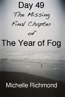 Day 49: the Missing Final Chapter of the Year of Fog