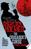 The Further Adventures of Sherlock Holmes   Sherlock Holmes and the Crusader s Curse