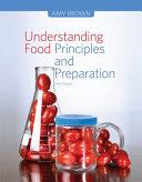 Understanding Food  Principles and Preparation