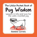 The Little Pocket Book of Pug Wisdom