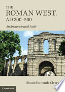 The Roman West, AD 200-500  : An Archaeological Study