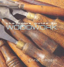 The Home Guide to Woodwork