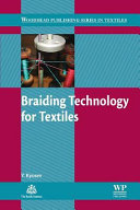 Braiding Technology for Textiles  Principles  Design and Processes