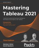 Mastering Tableau 2021  Third Edition