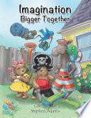 Imagination Bigger Together Book PDF
