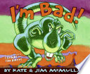 I'm Bad! Kate McMullan Cover