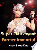 Super Clairvoyant Farmer Immortal