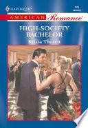 High Society Bachelor  Mills   Boon American Romance