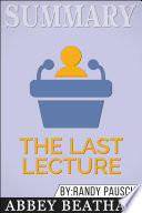Summary of The Last Lecture by Randy Pausch & Jeffrey Zaslow