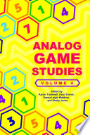 Analog Game Studies: Volume IV