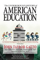 The Underground History of American Education, Volume I