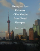 Shanghai Spa Princess   The Guide from Pearl Escapes