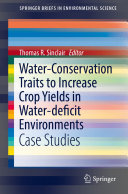 Water Conservation Traits to Increase Crop Yields in Water deficit Environments