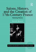 Salons, History, and the Creation of Seventeenth-Century France