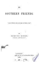 My Southern Friends By Edmund Kirke