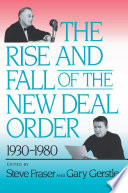 The Rise and Fall of the New Deal Order  1930 1980 Book