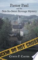Pastor Paul and the Not So Sweet Revenge Mystery