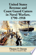 United States Revenue and Coast Guard Cutters in Naval Warfare  1790 1918